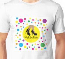 WALK BY FAITH Unisex T-Shirt