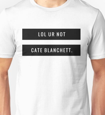 Lol ur not Cate Unisex T-Shirt