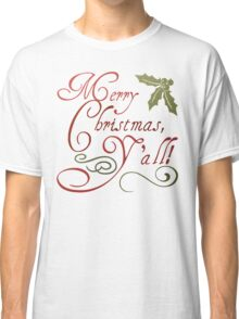 Merry Christmas, Y'all! Classic T-Shirt