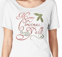 Merry Christmas, Y'all! Women's Relaxed Fit T-Shirt