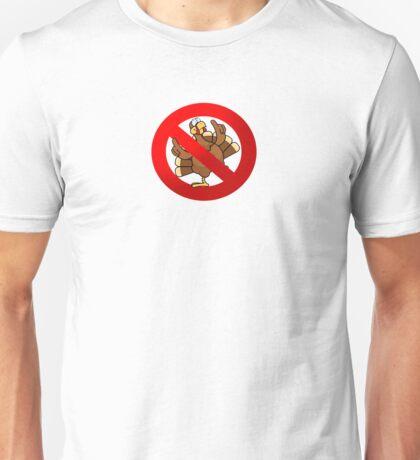 No Turkeys Unisex T-Shirt