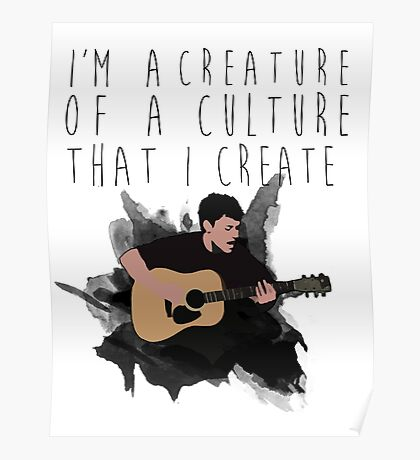 i'm a creature of a culture that i create Poster
