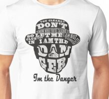 The Danger Unisex T-Shirt