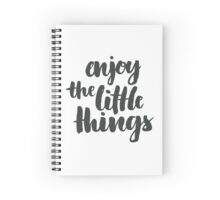 enjoy the little things brush lettering quote Spiral Notebook