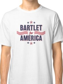 Bartlet For America — NEW DESIGN!!! Classic T-Shirt
