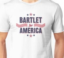 Bartlet For America — NEW DESIGN!!! Unisex T-Shirt