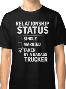Taken By A Trucker Shirt, Gift for Girlfriend Classic T-Shirt