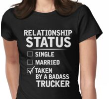 Taken By A Trucker Shirt, Gift for Girlfriend Womens Fitted T-Shirt