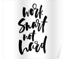 work smart not hard brush lettering quote Poster