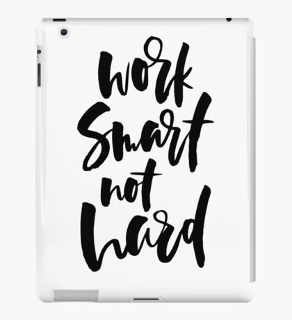 work smart not hard brush lettering quote iPad Case/Skin