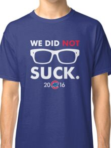 We Did Not Suck Joe Maddon Classic T-Shirt
