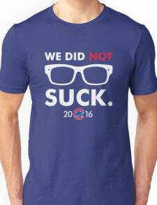 We Did Not Suck Joe Maddon Unisex T-Shirt