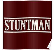 Stuntman (white) Poster
