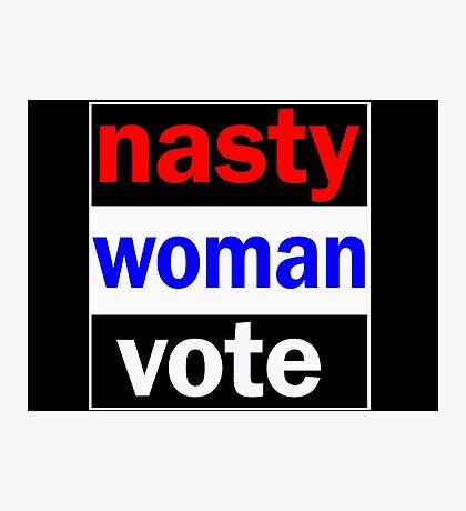 nasty woman vote Photographic Print
