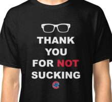 Thank You For Not Sucking Joe Maddon Classic T-Shirt