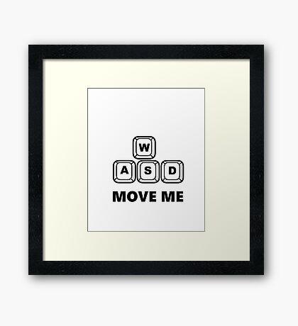 WASD - MOVE ME - PC GAMER Framed Print
