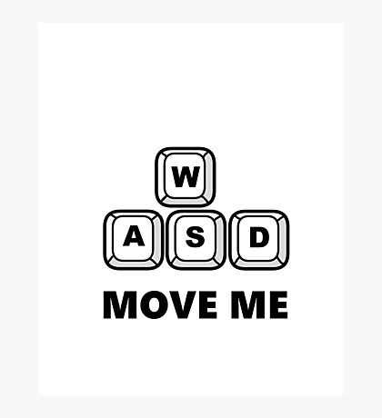 WASD - MOVE ME - PC GAMER Photographic Print