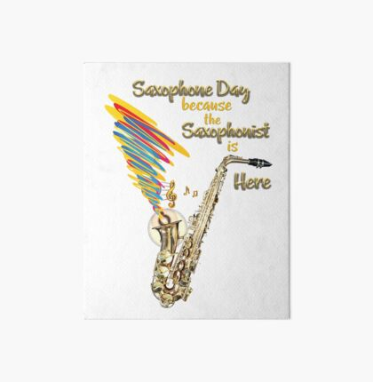 Saxophone Gift for a Saxophone Player Art Board