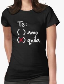 Te amo or Tequila Womens Fitted T-Shirt
