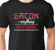 Bacon + anything = awesome Unisex T-Shirt