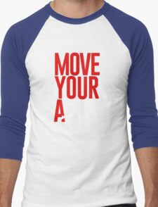 move your ass Men's Baseball ¾ T-Shirt