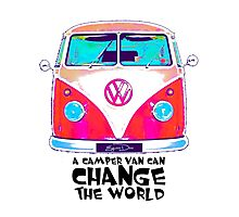 A VW Camper Van Can Change The World Photographic Print