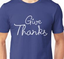 Give Thanks Cute Unisex T-Shirt