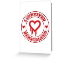 I Survived Heartbleed Greeting Card