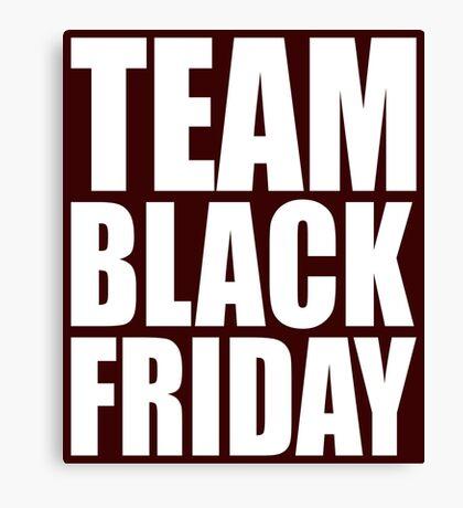 Team Black Friday Cute Canvas Print