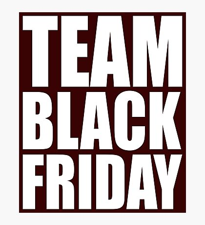 Team Black Friday Cute Photographic Print