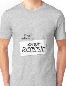 if lost return to: margot robbie Unisex T-Shirt