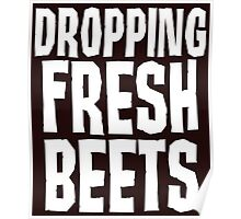 Dropping Fresh Beets Cute Poster