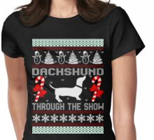 Dachshund through the snow christmas ugly sweater Womens Fitted T-Shirt
