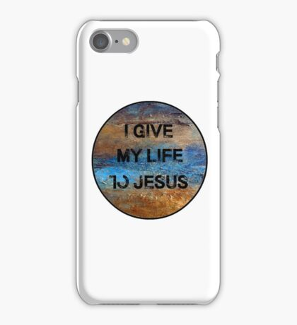 I Give my life to Jesus   iPhone Case/Skin