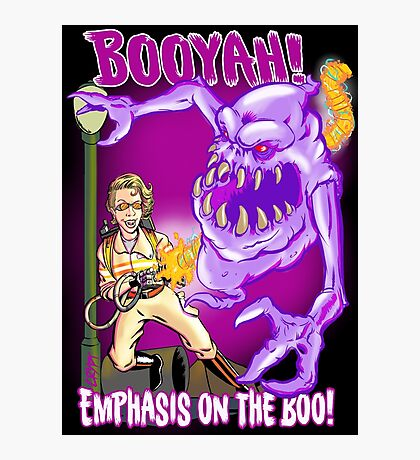 Booyah- Emphasis on the boo! Photographic Print