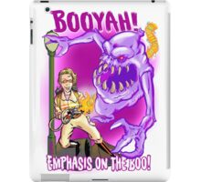 Booyah- Emphasis on the boo! iPad Case/Skin