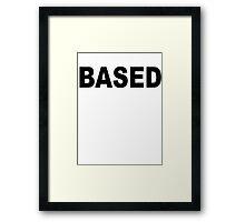 BASED Framed Print