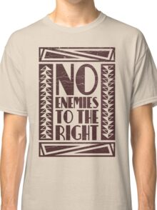 No Enemies To The Right Classic T-Shirt
