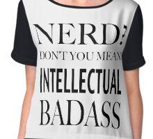 Nerd? Intellectual Badass Chiffon Top