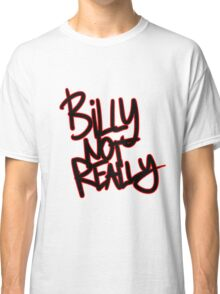 """""""Billy Not Really"""" - Death Grips Classic T-Shirt"""