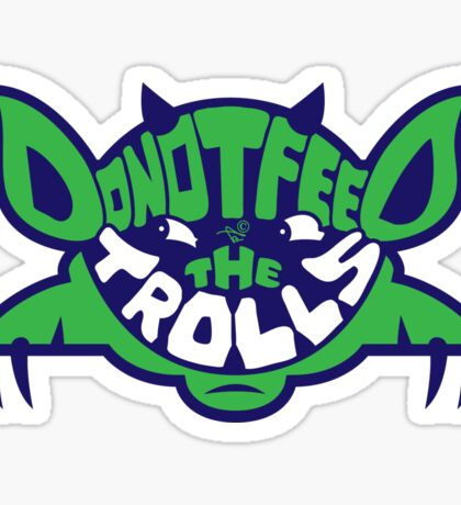 DO NOT FEED THE TROLLS by Tai's Tees Sticker