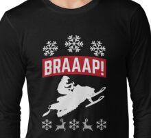 Braaap Snowmobile Ugly Sweater Shirt Long Sleeve T-Shirt