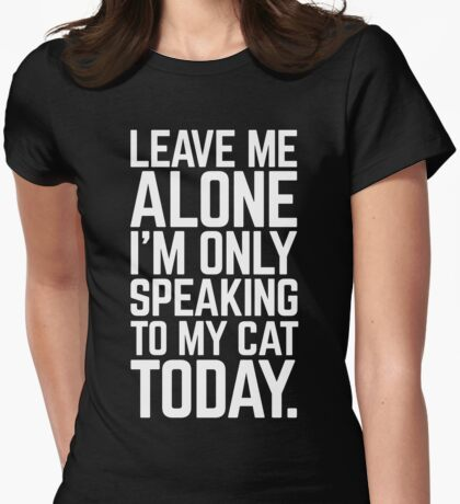 Speaking To My Cat Funny Quote Womens Fitted T-Shirt