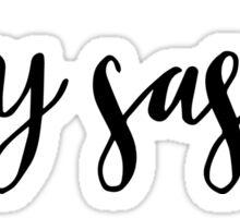 stay sassy Sticker