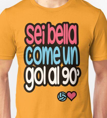 Sei bella come un gol al 90 Unisex T-Shirt