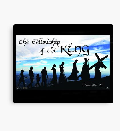 Fellowship of the King ~ 1 Corinthians 1:9 Canvas Print