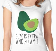 Do you know guac is extra? Women's Fitted Scoop T-Shirt