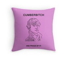Cumberbitch and proud of it! Throw Pillow