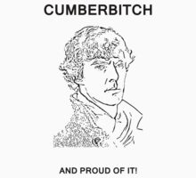 Cumberbitch and proud of it! by DarkCrow