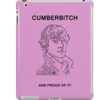 Cumberbitch and proud of it! iPad Case/Skin